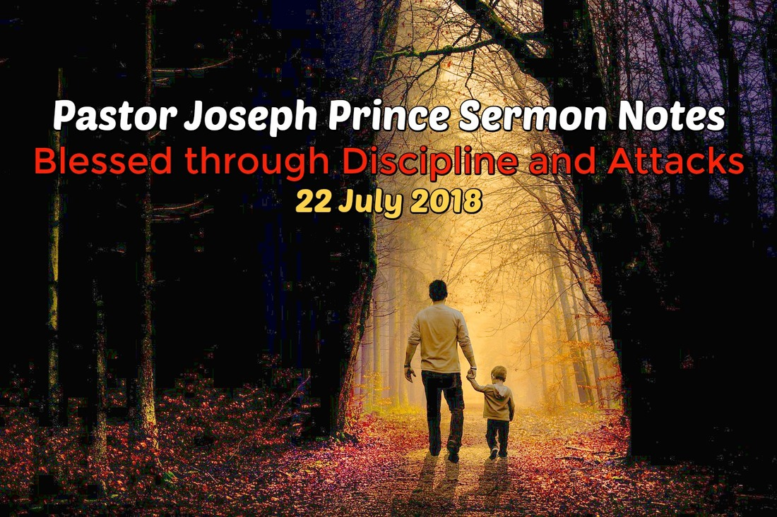 22 july 2018 blessed through discipline and attacks pastor 22 july 2018 blessed through discipline and attacks pastor joseph prince sermon notes new creation church sermon notes milton goh blog fandeluxe Images