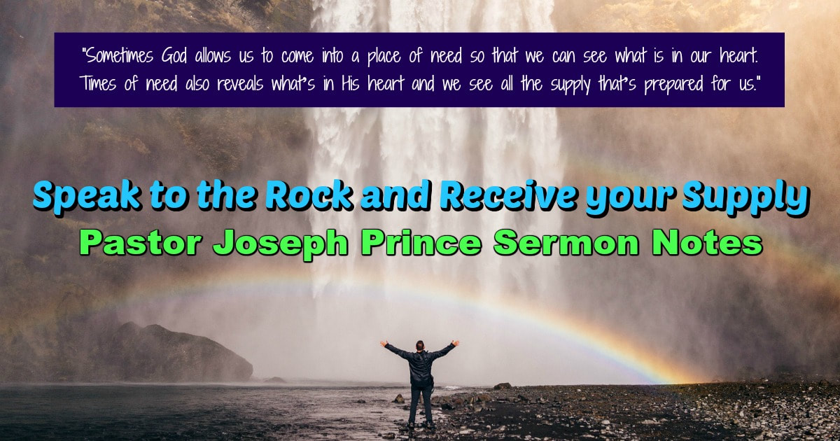 Speak to the Rock and Receive your Supply - Pastor Joseph Prince Sermon Notes