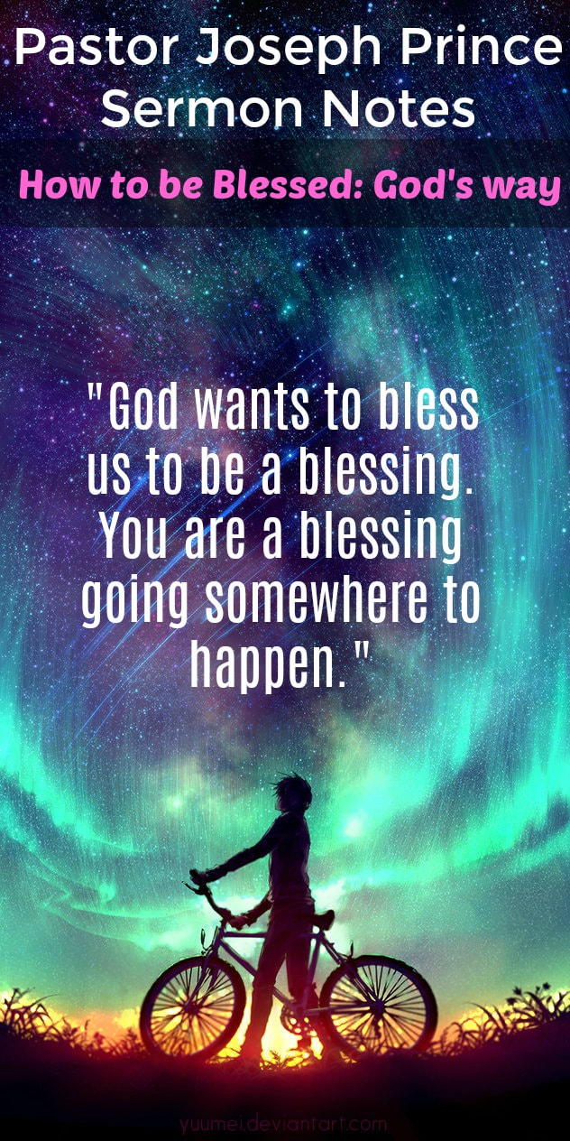 Pinterest Pinnable Image. Pin this to share these Pastor Joseph Prince sermon notes with your friends and family about how to receive blessings, God's way.