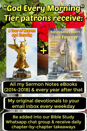 "Receive all my sermon notes ebooks, original devotionals every weekday to your email inbox and be added to our Bible Study WhatsApp Chat Group for daily chapter-by-chapter takeaways when you become a ""God Every Morning"" Tier patron on Patreon."