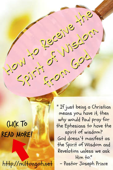 Pintrest Pinnable Image. Pin this to share with your family and friends how they can receive God's spirit of wisdom and revelation for themselves to have good success in their lives.