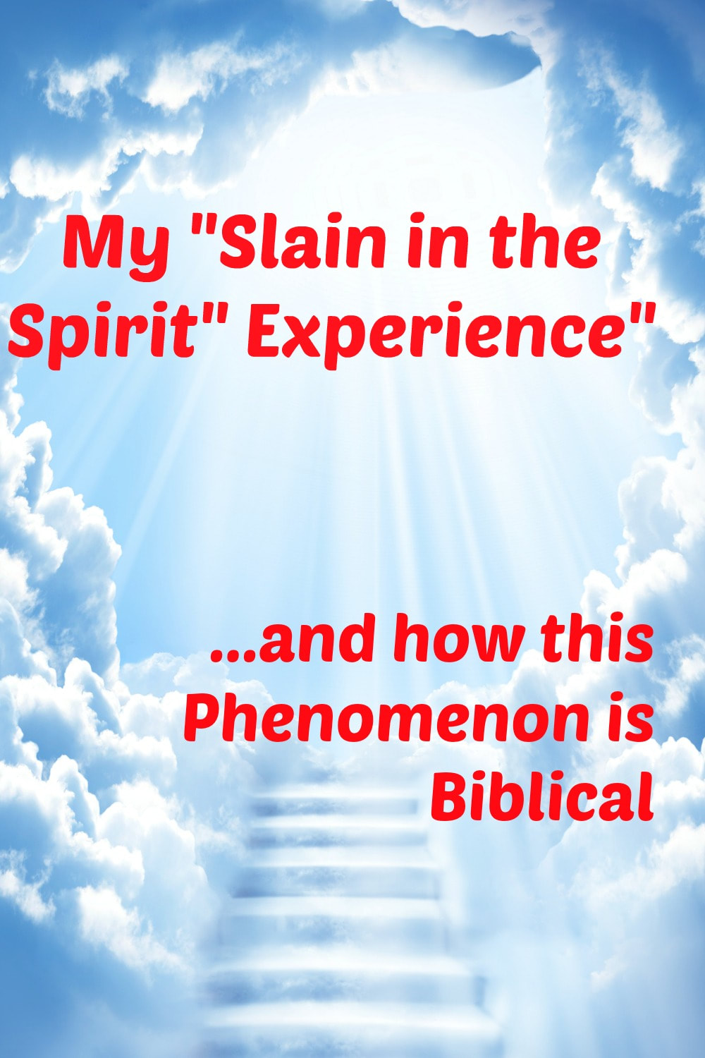 Pinterest Pinnable Image. Repin this to share with your friends and family the Biblical explanation for the slain in the Spirit experience!